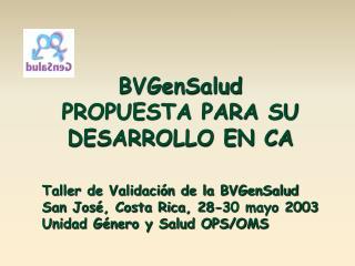 BVGenSalud PROPUESTA PARA SU  DESARROLLO EN CA