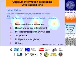 Hartmut Häffner Institut für Experimentalphysik, Universität Innsbruck   and