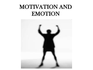 MOTIVATION AND EMOTION