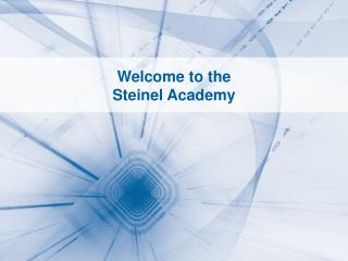 Welcome to the  Steinel Academy