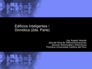 Edificios Inteligentes / Domótica (2da. Parte)