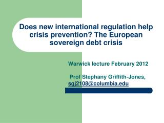 Does new international regulation help crisis prevention? The European sovereign debt crisis
