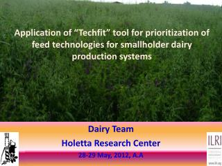 Dairy Team Holetta Research Center 28-29 May, 2012, A.A