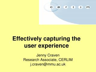 Effectively capturing the user experience