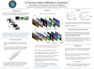 Is Emotion-induced Blindness Automatic? Zyair Brown, Jessica Moss, & James E. Hoffman