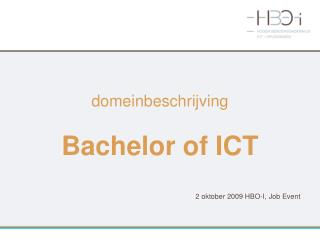 domeinbeschrijving Bachelor of ICT 2 oktober 2009 HBO-I, Job Event