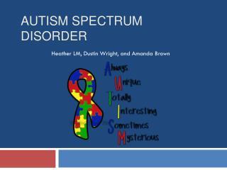 Autism Spectrum Disorder