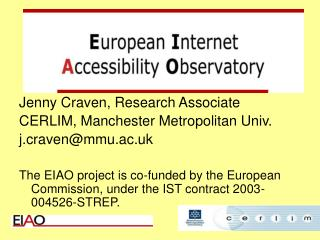 Jenny Craven, Research Associate CERLIM, Manchester Metropolitan Univ. j.craven@mmu.ac.uk