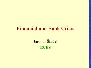 Financial and Bank Crisis