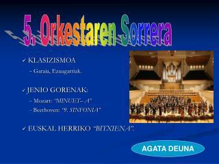 """KLASIZISMOA     -  Garaia, Ezaugarriak. JENIO GORENAK:     -  Mozart:  """"MINUET– A"""""""