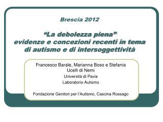 Francesco Barale, Marianna Boso e Stefania Ucelli di Nemi Università di Pavia  Laboratorio Autismo