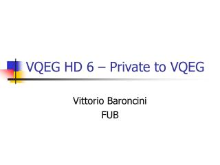 VQEG HD 6 – Private to VQEG