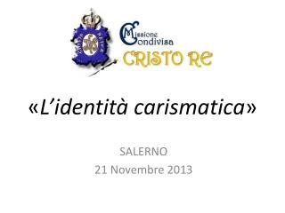 « L'identità carismatica »