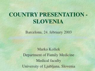 COUNTRY PRESENTATION - SLOVENIA