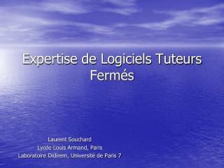 Expertise de Logiciels Tuteurs Fermés