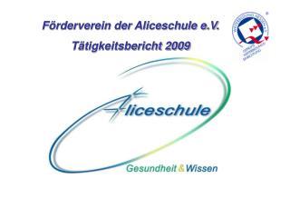 Förderverein der Aliceschule e.V. Tätigkeitsbericht 2009