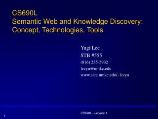 CS690L Semantic Web and Knowledge Discovery: Concept, Technologies, Tools