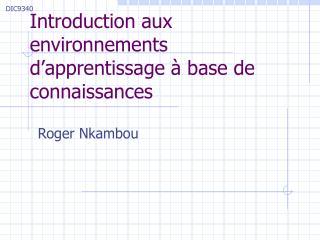 Introduction aux environnements  d'apprentissage à base de connaissances