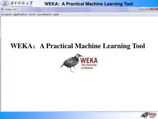 WEKA ? A Practical Machine Learning Tool