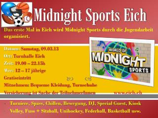 Midnight Sports Eich
