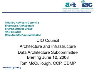 CIO Council Architecture and Infrastructure Data Architecture Subcommittee Briefing June 12, 2008