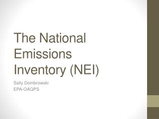 The National  Emissions  Inventory  (NEI)