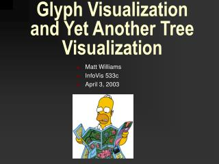 Glyph Visualization and Yet Another Tree Visualization