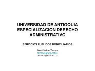UNIVERSIDAD DE ANTIOQUIA ESPECIALIZACION DERECHO ADMINISTRATIVO