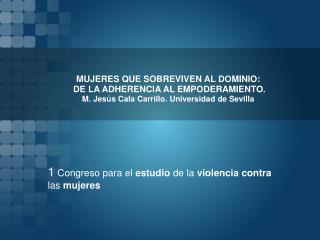 1  Congreso para el  estudio  de la  violencia contra las  mujeres