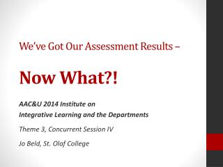 We�ve Got Our Assessment Results � Now What?!
