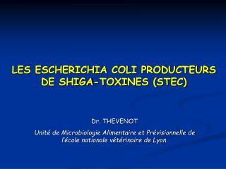 LES ESCHERICHIA COLI PRODUCTEURS DE SHIGA-TOXINES (STEC)