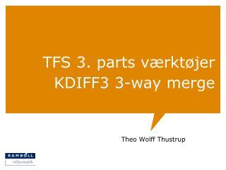 TFS 3. parts værktøjer KDIFF3 3-way merge