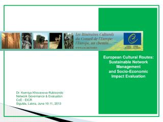 European Cultural Routes: Sustainable Network Management  and Socio-Economic Impact Evaluation