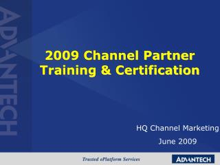 2009 Channel Partner Training & Certification