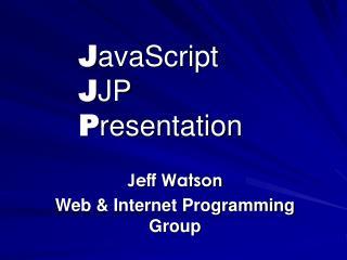 J avaScript J JP P resentation