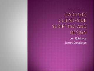 Welcome to  ITA341(b) Client-Side Scripting and Design