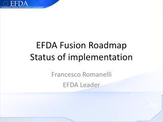 EFDA Fusion Roadmap Status of implementation