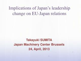Implications of Japan's leadership change on EU-Japan relations