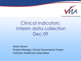 Clinical Indicators:   Interim data collection  Dec 09
