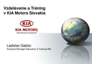 V zdelávanie a Tréning  v  KIA Motors Slovakia