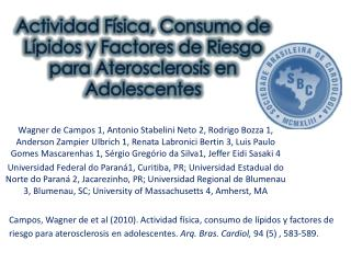 Actividad Física, Consumo de Lípidos y Factores de Riesgo para Aterosclerosis en Adolescentes