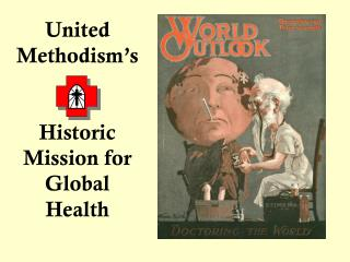 United Methodism's Historic Mission for Global Health