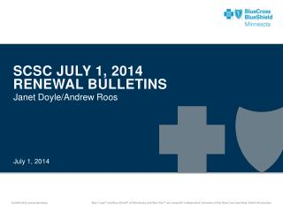 SCSC JULY 1, 2014  RENEWAL BULLETINS