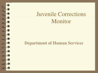 Juvenile Corrections Monitor