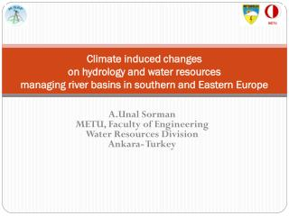 A.Unal Sorman METU, Faculty of Engineering Water Resources Division Ankara- Turkey