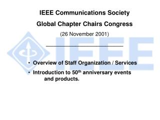 IEEE Communications Society Global Chapter Chairs Congress (26 November 2001)