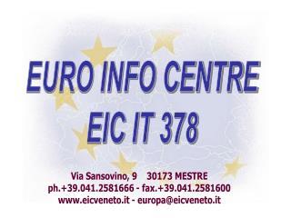 EURO INFO CENTRE EIC IT 378