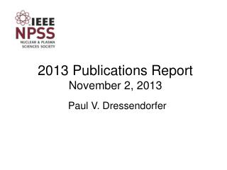 2013 Publications Report November 2, 2013