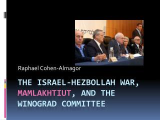 The Israel-Hezbollah War,  Mamlakhtiut , and the  Winograd Committee