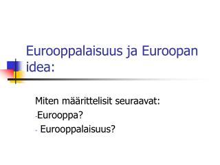 Eurooppalaisuus ja Euroopan idea:
